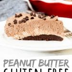 "PINTEREST IMAGE with words ""Peanut Butter Gluten Free Chocolate Pie"" Gluten Free Peanut Butter Pie slice with chocolate chips on top"