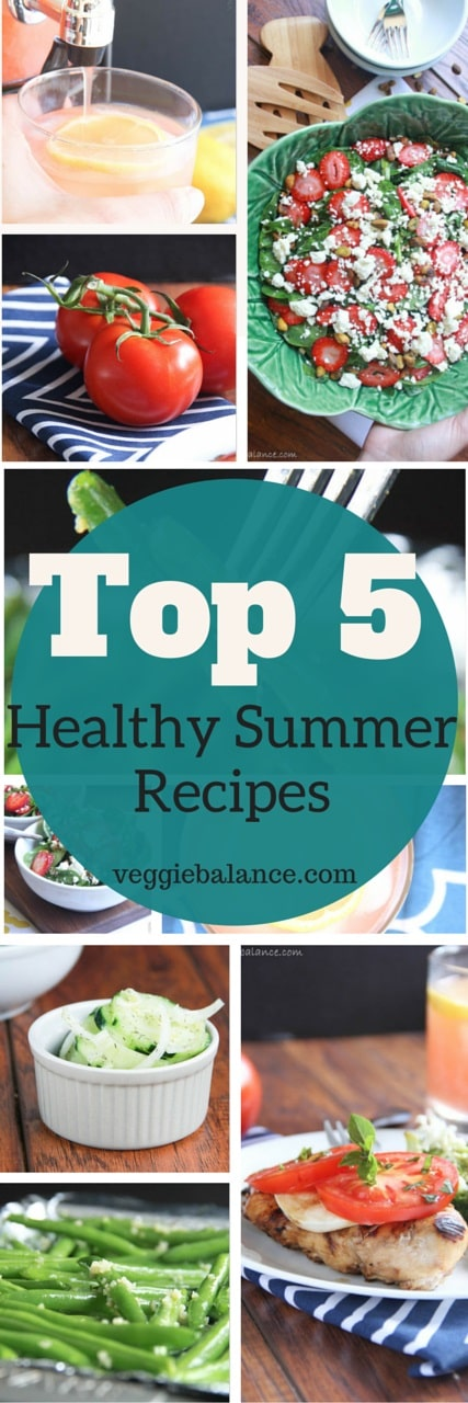 Top 5 Healthy Summer Recipes - Veggiebalance.com