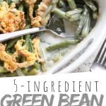 "PINTEREST IMAGE with words ""5 ingredient Green Bean Casserole"" Easy Gluten Free Green Bean Casserole in a white casserole dish with onion on top"