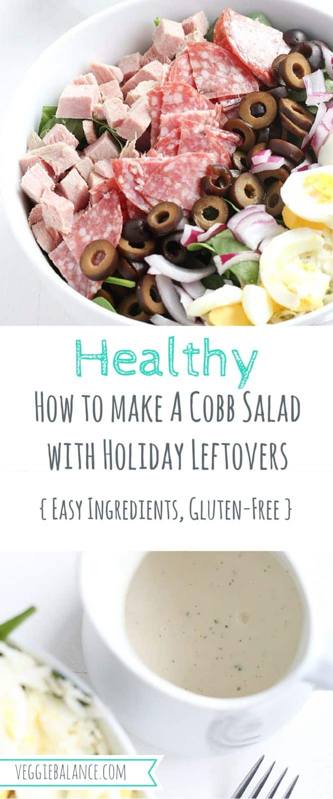 How to Make Cobb Salad with Holiday Leftovers -Veggiebalance.com
