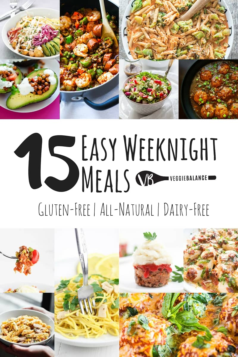 15 Easy Weeknight Meals Gluten-Free Dairy-Free - Veggiebalance.com