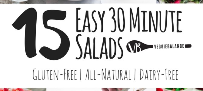 15 Easy Under 30 Minute Salads