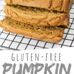 "PINTEREST IMAGE with words ""Gluten Free Pumpkin Quick Bread"" Gluten Free Pumpkin Quick Bread sliced on a cooling rack"