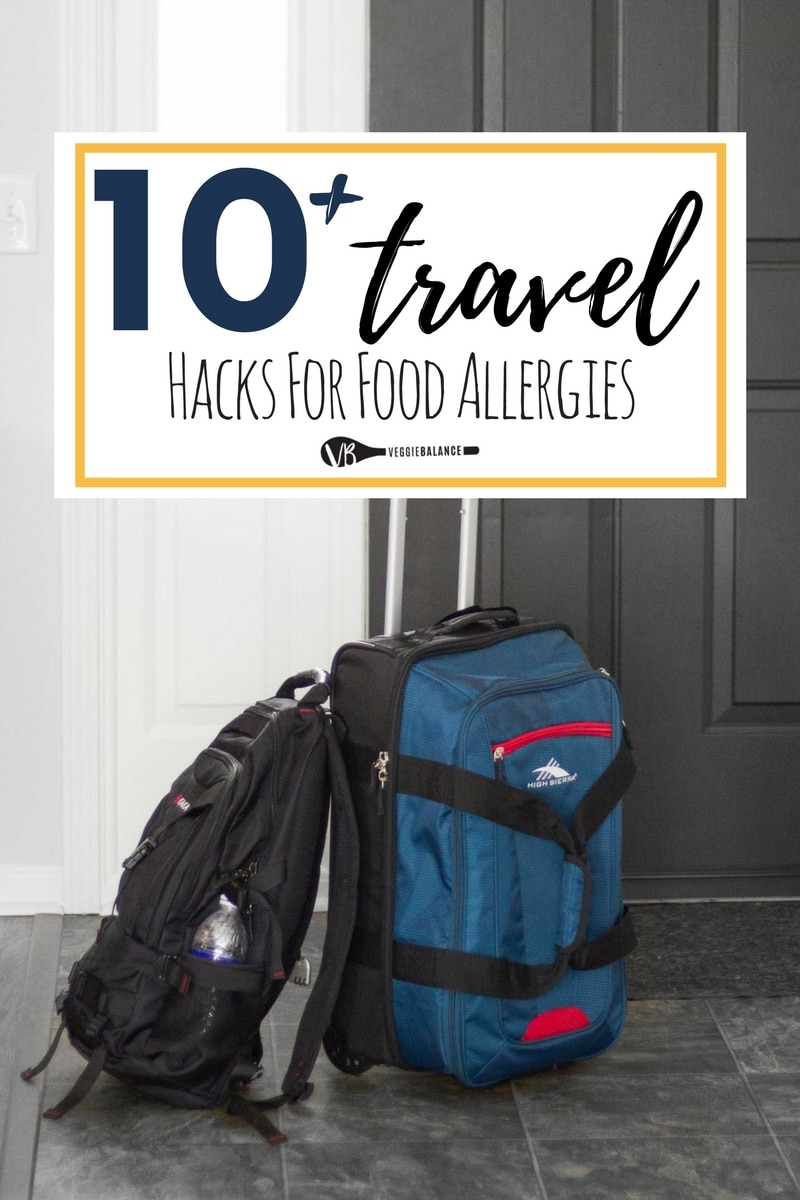 10+ Foods to Bring When Traveling with Food Allergies - Veggiebalance.com