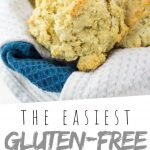 """PINTEREST IMAGE with words """"The Easiest Gluten Free Drop Biscuits"""" Gluten Free Drop Biscuits piled on a tea towel"""