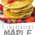 """PINTEREST IMAGE with words """"3 ingredient maple syrup"""" gluten free homemade maple syrup being poured over a pancake stack with strawberries and blueberries on top"""