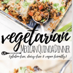 """PINTEREST IMAGE with words """"Vegetarian Mexican Quinoa Dinner"""" Vegetarian Mexican Quinoa Dinner in a casserole dish"""