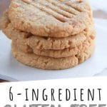 "PINTEREST IMAGE with words ""6 ingredient Gluten-Free Peanut Butter Cookies"" Gluten-Free Peanut Butter Cookies stacked 4 high"