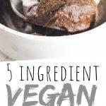 """PINTEREST IMAGE with words """"5 ingredient vegan chocolate pudding"""" vegan chocolate pudding in a small white bowl"""