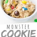 """PINTEREST IMAGE with words """"Monster Cookie Dough Dip"""" Edible Cookie Dough Monster Dip with M&M in a white bowl"""