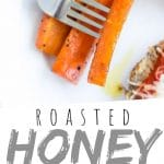 """PINTEREST IMAGE with words """"Roasted Honey Carrots"""" Honey Roasted Carrots on a white plate"""