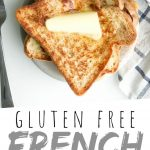 "PINTEREST IMAGE with words ""Gluten Free French Toast"" Gluten Free French Toast stacked with butter on top."