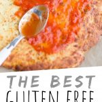 "PINTEREST IMAGE with words ""The Best Gluten Free Pizza Crust"" The Best Gluten Free Pizza Crust with marinara being spread on top"