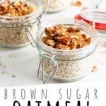 "PINTEREST IMAGE with words ""Brown Sugar Oatmeal Meal Prep Jars"" Brown Sugar Oatmeal Meal Prep in glass jars"