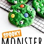 """PINTEREST IMAGE with words """"Spooky Monster Cookies"""" Halloween Monster Cookies green cookies with M&M's and eye candies on top"""